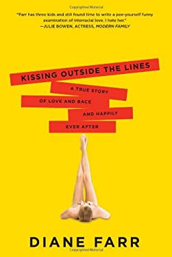 Kissing Outside the Lines: A True Story of Love and Race and Happily Ever After 9781580053907