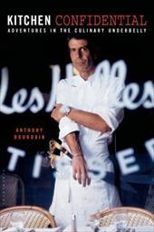 Kitchen Confidential: Adventures in the Culinary Underbelly 7156790