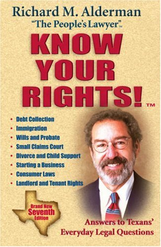 Know Your Rights!: Answers to Texans' Everyday Legal Questions 9781589792630
