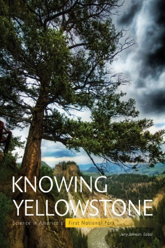 Knowing Yellowstone: Science in America's First National Park 9781589795228