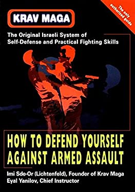 Krav Maga: How to Defend Yourself Against Armed Assault 9781583940082