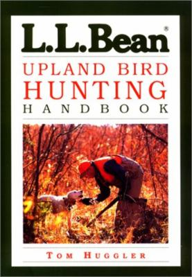 L. L. Bean Upland Bird Hunting Handbook 9781585742523