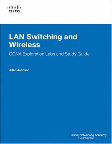 LAN Switching and Wireless: CCNA Exploration Labs and Study Guide [With CDROM] 9781587132025