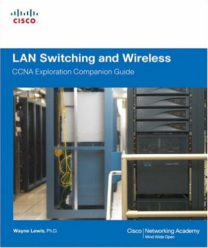 LAN Switching and Wireless: CCNA Exploration Companion Guide [With CDROM] 9781587132070