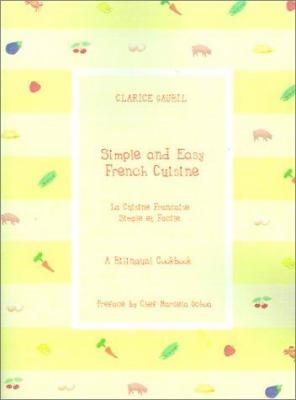 La Cuisine Francaise Simple Et Facile = Simple and Easy French Cuisine
