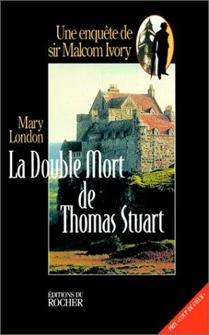 La Double Mort de Thomas Stuart 9781583481462