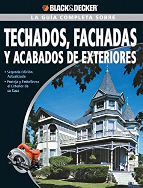 La Guia Completa Sobre Techados, Fachadas y Acabados de Exteriores = The Complete Guide about Roof, Facades and Exterior Finishes