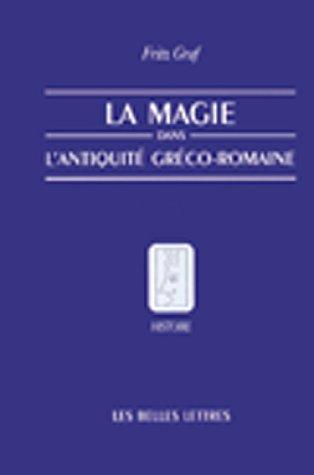 La Magie, Dans, L'Antiquite, Greco-Romaine: Ideologie Et Pratique