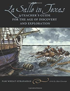La Salle in Texas: A Teacher's Guide for the Age of Discovery and Exploration 9781585446094