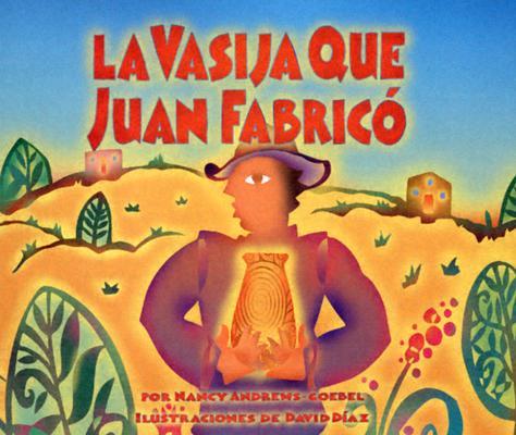 La Vasija Que Juan Fabrico 9781584302292