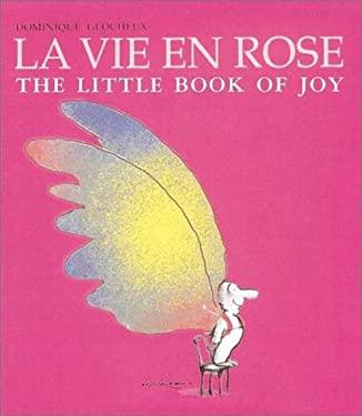 La Vie En Rose: The Little Book of Joy 9781587611117