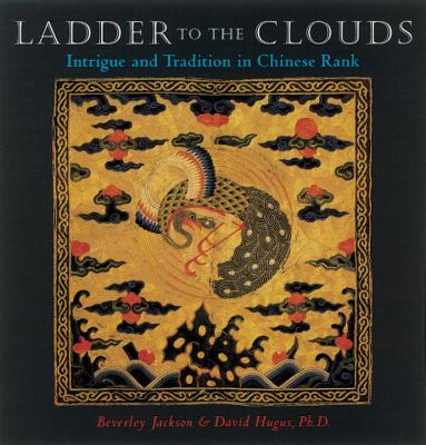 Ladder to the Clouds: Intrigue and Tradition in Chinese Rank 9781580081276