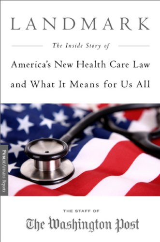 Landmark: The Inside Story of America's New Health Care Law and What It Means for Us All 9781586489342