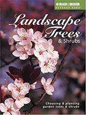 Landscape Trees & Shrubs: Choosing and Planting Garden Trees and Shrubs 7222991
