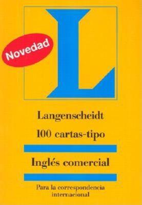 Langenscheidt 100 Cartas-Tipo Ingles Comercial: Para la Correspondencia Internacional 9781585733675