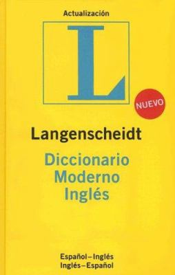 Langenscheidt Diccionario Moderno Ingles: Espanol-Ingles/Ingles-Espanol 9781585735037