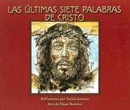 Las Ultimas Siete Palabras de Cristo 9781584592730
