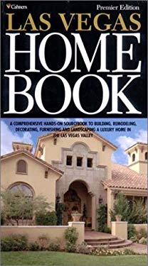 Las Vegas Home Book: A Comprehensive Hands-On Sourcebook to Building, Remodeling, Decorating, Furnishing and Landscaping a Luxury Home in t 9781588620361