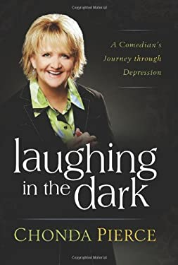 Laughing in the Dark: A Comedian's Journey Through Depression 9781582296418