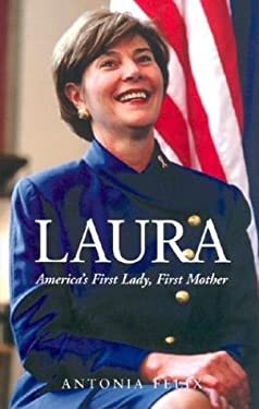 Laura (America's First Lady) 9781580626590