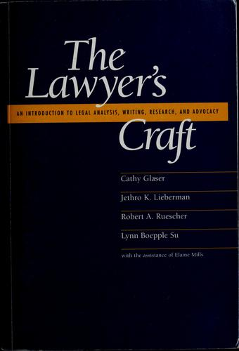 Lawyer's Craft: An Introduction to Legal Analysis, Writing, Research and Advocacy