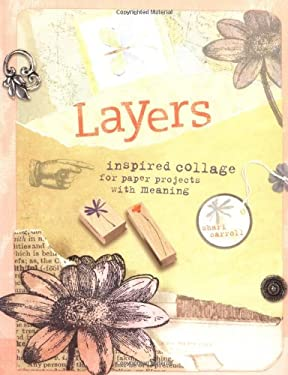 Layers: Inspired Collage for Paper Projects with Meaning 9781581807844