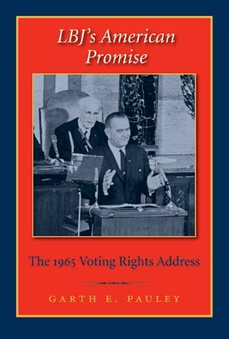 Lbjs American Promise: The 1965 Voting Rights Address 9781585445813