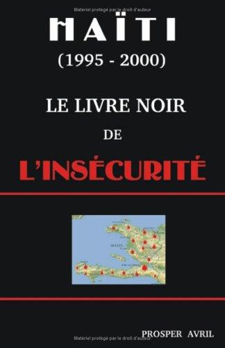 Le Livre Noir de L'Insicuriti (Deuxihme Edition) 9781581124927