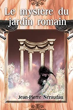 Le Mystere Du Jardin Romain 9781583487051
