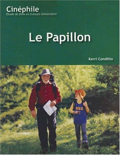 Le Papillon: Un Film de Philippe Muyl 9781585102082