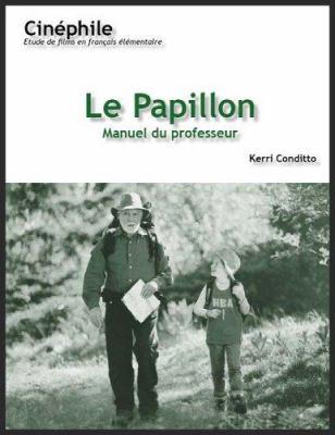 Le Papillon: Un Film de Philippe Muyl 9781585102099