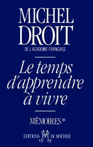 Le Temps D'Apprendre a Vivre 9781583481936