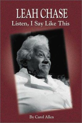 Leah Chase: Listen, I Say Like This 9781589800489