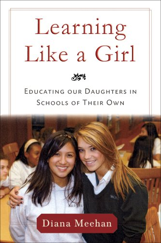 Learning Like a Girl: Educating Our Daughters in Schools of Their Own 9781586484101