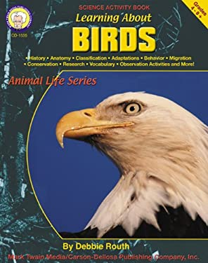 Learning about Birds, Grades 4 - 8+ 9781580371896