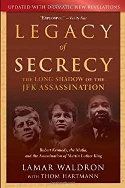 Legacy of Secrecy: The Long Shadow of the JFK Assassination 9781582435350