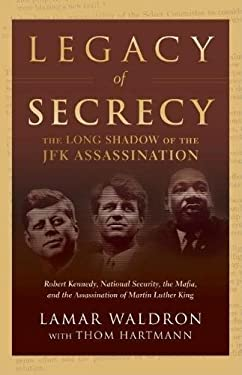 Legacy of Secrecy: The Long Shadow of the JFK Assassination 9781582434223