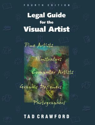 Legal Guide for the Visual Artist 9781581150032