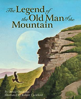 The Legend of the Old Man of the Mountain 9781585362363