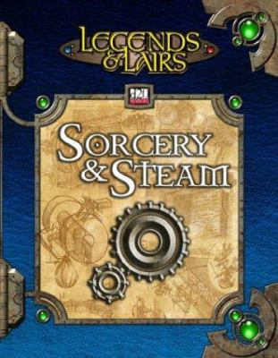 Legends & Lairs: Sorcery & Steam 9781589941151