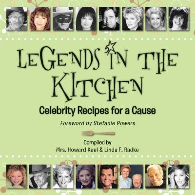 Legends in the Kitchen: Celebrity Recipes for a Cause 9781589850545