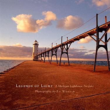 Legends of Light: A Michigan Lighthouse Portfolio 9781587262517