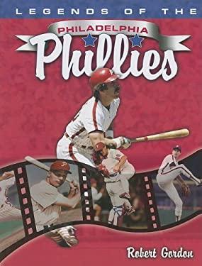 Legends of the Philadelphia Phillies 9781582618104