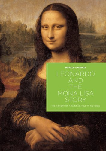 Leonardo and the Mona Lisa Story: The History of a Painting Told in Pictures 9781585678402