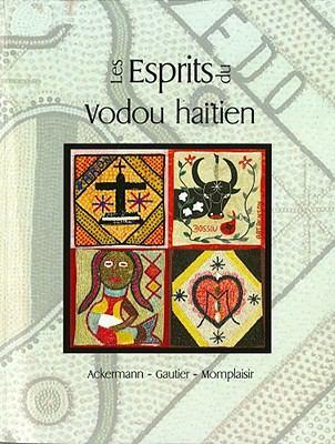 Les Esprits Du Vodou Haitien 9781584326502