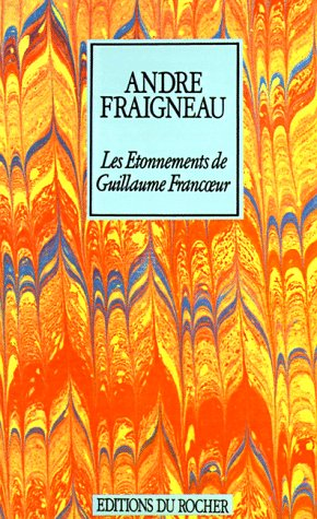Les Etonnements de Guillaume Francoeur 9781583481684