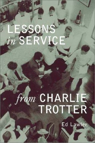 Lessons in Service from Charlie Trotter 9781580083157