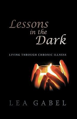 Lessons in the Dark: Living Through Chronic Illness