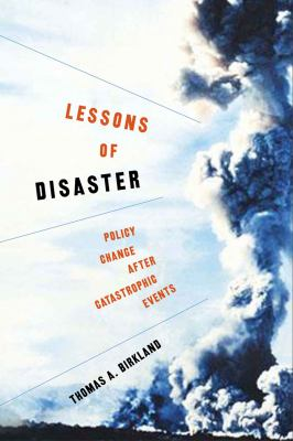 Lessons of Disaster: Policy Change After Catastrophic Events 9781589011212