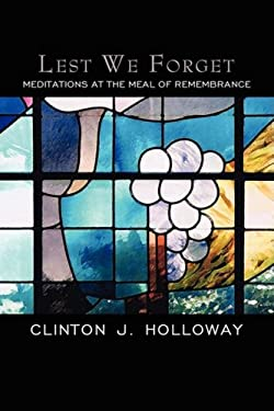 Lest We Forget: Meditations at the Meal of Remembrance 9781583852781